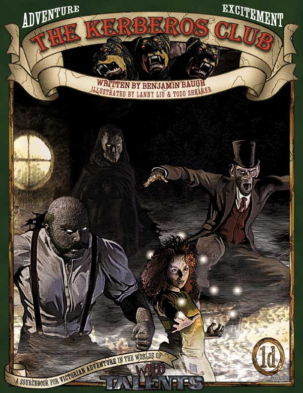 I'm very pleased to present an excerpt from the introduction of The Kerberos Club, a massive Wild Talents sourcebook of superhuman roleplaying in Victorian London. Written by Benjamin Baugh (six-time Ennie Award-nominated...