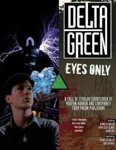'Delta Green: Eyes Only' in paperback